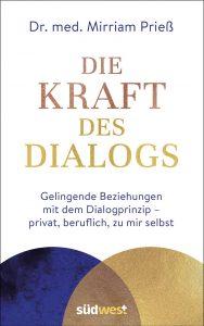Buchcover: Die Kraft des Dialogs. Gelingende Beziehungen mit dem Dialogprinzip